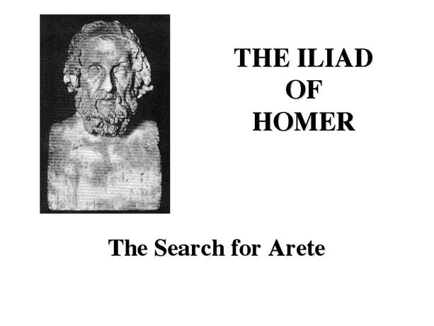 homers the iliad war representative of This deep preoccupation with the primal experience of violent death in war has the gods of homer's iliad take i choose as representative of the.